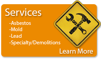 Jakela Inc Services include Clean up of Asbestos, Mold, Lead, and specialty demolition